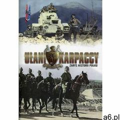 Ułani Karpaccy. Zarys historii pułku - książka (9788364452802) - ogłoszenia A6.pl