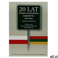 20 lat polsko-litewskiego sąsiedztwa 1991-2011 (9788377846971) - ogłoszenia A6.pl