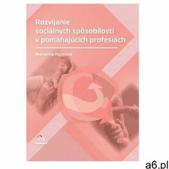 Rozvíjanie sociálnych spôsobilostí v pomáhajúcich profesiách - ogłoszenia A6.pl