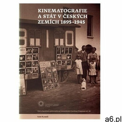Kinematografie a stát v českých zemích 1895-1945 Ivan Klimeš (9788073086411) - ogłoszenia A6.pl