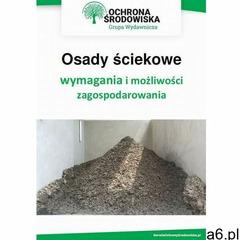 Osady ściekowe - wymagania i możliwości zagospodarowania - Tomasz Kaler - ebook - ogłoszenia A6.pl