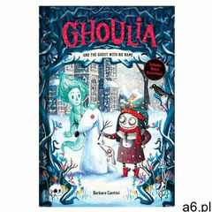 Ghoulia and the Ghost with No Name (Book #3) Barbara Cantini - ogłoszenia A6.pl
