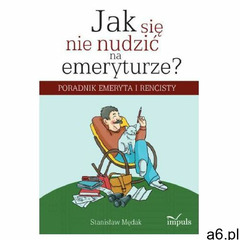 Jak się nie nudzić na emeryturze, Impuls - ogłoszenia A6.pl