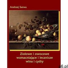 Ziołowe i owocowe wzmacniające i lecznicze wina i cydry - ebook - ogłoszenia A6.pl