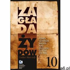 ZAGŁADA ŻYDóW. STUDIA I MATERIAŁY NR 10 R. 2013 T. I-II - EBOOK (1112 str.) - ogłoszenia A6.pl