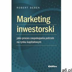 Marketing inwestorski jako proces zaspokajania potrzeb na rynku kapitałowym, Difin - ogłoszenia A6.pl