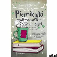 Piernikajki, czyli toruńskie piernikowe bajki (niekoniecznie dla najmłodszych) - ogłoszenia A6.pl