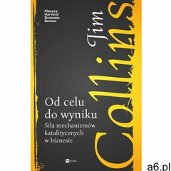Od celu do wyniku. Siła mechanizmów katalitycznych w biznesie - Jim Collins (EPUB), MT Biznes - ogłoszenia A6.pl