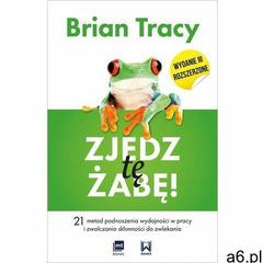Zjedz tę żabę! 21 metod podnoszenia wydajności w pracy i zwalczania skłonności do zwlekania (9788380 - ogłoszenia A6.pl
