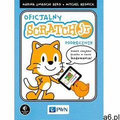 Oficjalny podręcznik ScratchJr - Marina Umaschi Bers, Mitchel Resnick, Wydawnictwo Naukowe PWN - ogłoszenia A6.pl