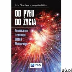 Od pyłu do życia. - John B. Chambers, Jacqueline Mitton (EPUB) (340 str.) - ogłoszenia A6.pl