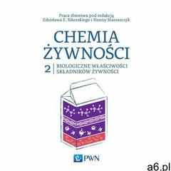 Chemia żywności t. 2. Biologiczne właściwości składników żywności - ogłoszenia A6.pl