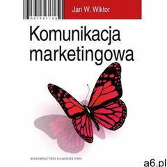 Komunikacja marketingowa. Modele, struktury, formy przekazu (9788301193256) - ogłoszenia A6.pl