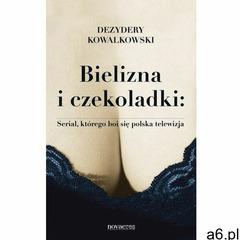 Bielizna i czekoladki: Serial, którego boi się polska telewizja, Novae Res - ogłoszenia A6.pl