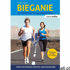 Bieganie dla początkujących i zaawansowanych - Grzegorz Rogóż (9788377882863) - ogłoszenia A6.pl