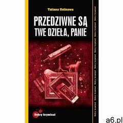 Przedziwne są Twe dzieła, Panie - Tatiana Polakowa (217 str.) - ogłoszenia A6.pl