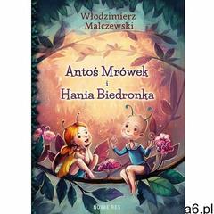Antoś Mrówek i Hania Biedronka - Włodzimierz Malczewski (9788379429233) - ogłoszenia A6.pl