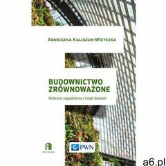Budownictwo zrównoważone - Agnieszka Kaliszuk-Wietecka (2017) - ogłoszenia A6.pl