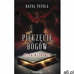 Pieczęcie bogów. Szlak wędrowca. - Rafał Patola (EPUB) (2017) - ogłoszenia A6.pl