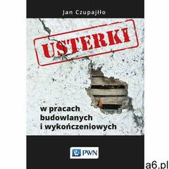Usterki w pracach budowlanych i wykończeniowych (125 str.) - ogłoszenia A6.pl