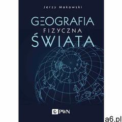 Geografia fizyczna świata - Jerzy Markowski (EPUB) (9788301202200) - ogłoszenia A6.pl