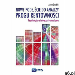 Nowe podejście do analizy progu rentowności (178 str.) - ogłoszenia A6.pl