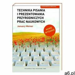 Technika pisania i prezentowania przyrodniczych prac naukowych - Maciej Weiner January, Mikołaj Wein - ogłoszenia A6.pl
