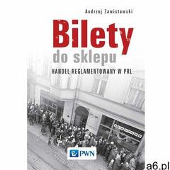 Bilety do sklepu. Handel reglamentowany w PRL (9788301197247) - ogłoszenia A6.pl