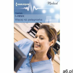 Więcej niż pielęgniarka - Marion Lennox - ogłoszenia A6.pl