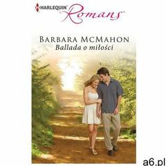 Ballada o miłości - Barbara McMahon - ogłoszenia A6.pl