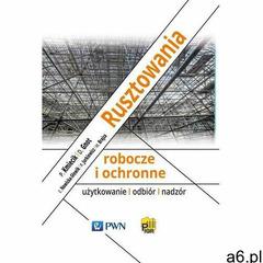 Rusztowania robocze i ochronne - Piotr Kmiecik, Dariusz Gnot, Robert Jurkiewicz, Elżbieta Nowicka-Sł - ogłoszenia A6.pl