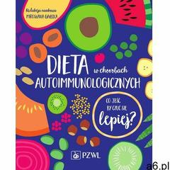 Dieta w chorobach autoimmunologicznych, Wydawnictwo Lekarskie PZWL - ogłoszenia A6.pl