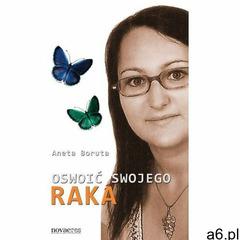 Oswoić swojego raka - Aneta Boruta - ogłoszenia A6.pl