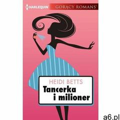 Tancerka i milioner - Heidi Betts (9788327630100) - ogłoszenia A6.pl