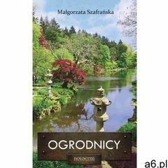 Ogrodnicy - Małgorzata Szafrańska (9788379421183) - ogłoszenia A6.pl