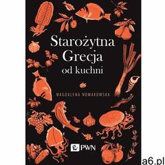 Starożytna Grecja od kuchni, Wydawnictwo Naukowe PWN - ogłoszenia A6.pl