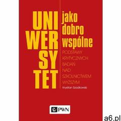 Uniwersytet jako dobro wspólne (9788301187316) - ogłoszenia A6.pl