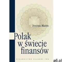 Polak w świecie finansów, Wydawnictwo Naukowe PWN - ogłoszenia A6.pl