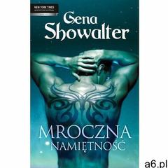 Mroczna namiętność, Gena Showalter - ogłoszenia A6.pl