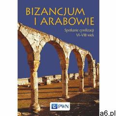 Bizancjum i Arabowie (2016) - ogłoszenia A6.pl