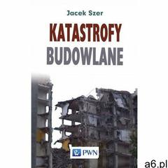 Katastrofy budowlane, Wydawnictwo Naukowe PWN - ogłoszenia A6.pl