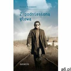 Z podniesioną głową (9788377229811) - ogłoszenia A6.pl