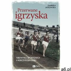 Przerwane igrzyska, Gabriela Jatkowska - ogłoszenia A6.pl