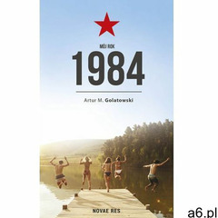Mój rok 1984 (264 str.) - ogłoszenia A6.pl
