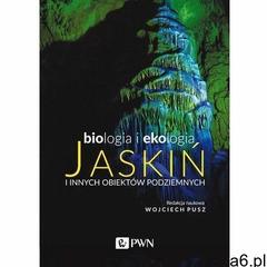 Biologia i ekologia jaskiń i innych obiektów podziemnych - wojciech pusz (epub) (9788301212865) - ogłoszenia A6.pl