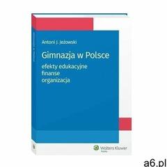 Gimnazja w polsce: efekty edukacyjne, finanse, organizacja - antoni jeżowski (pdf) - ogłoszenia A6.pl