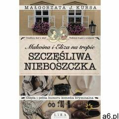 Malwina i Eliza na tropie. Szczęśliwa nieboszczka - Małgorzata J. Kursa (MOBI) (272 str.) - ogłoszenia A6.pl