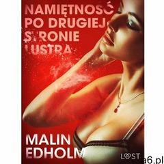Namiętność po drugiej stronie lustra - opowiadanie erotyczne - Malin Edholm (EPUB) (9788726209570) - ogłoszenia A6.pl