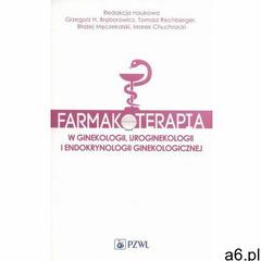 Farmakoterapia w ginekologii, uroginekologii i endokrynologii ginekologicznej - ogłoszenia A6.pl