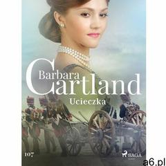 Ucieczka - Ponadczasowe historie miłosne Barbary Cartland - Barbara Cartland (EPUB) (9788711769980) - ogłoszenia A6.pl